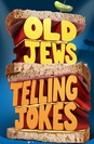"""Old Jews Telling Jokes"""