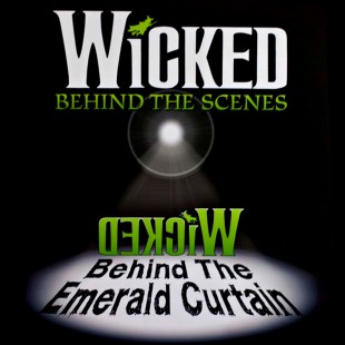 Behind the Scenes, Wicked