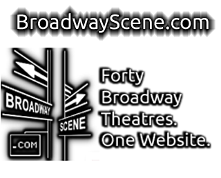 BroadwayScene.com.  Forty Theatres.  One Website.