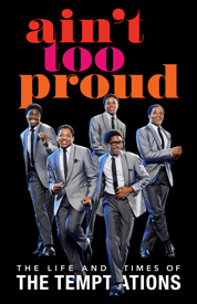 Ain't Too Proud-The Life and Times of The Temptations